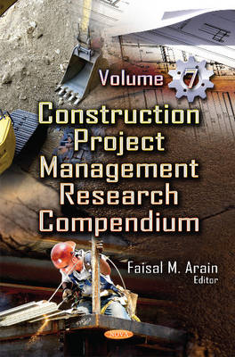 Construction Project Management Research Compendium: Volume 7 (Hardback)