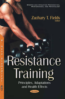 Resistance Training: Principles, Adaptations & Health Effects (Paperback)