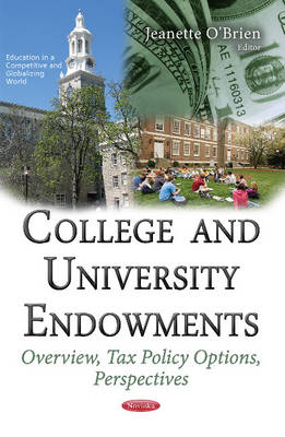 College & University Endowments: Overview, Tax Policy Options, Perspectives (Paperback)
