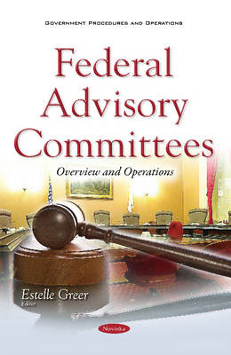 Federal Advisory Committees: Overview & Operations (Paperback)