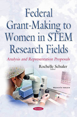 Federal Grant-Making to Women in STEM Research Fields: Analysis & Representation Proposals (Paperback)