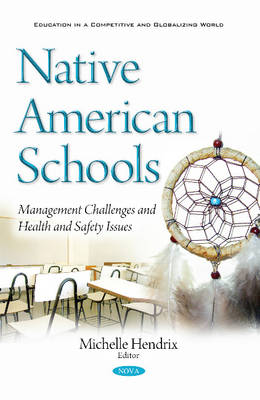 Native American Schools: Management Challenges & Health & Safety Issues (Paperback)