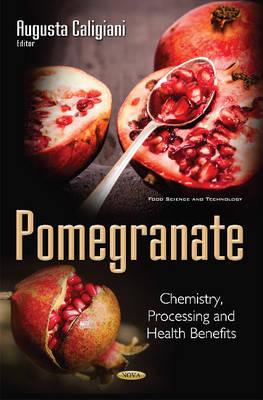 Pomegranate: Chemistry, Processing & Health Benefits (Hardback)