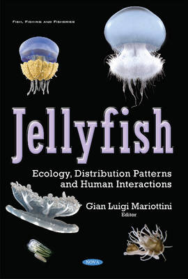 Jellyfish: Ecology, Distribution Patterns & Human Interactions (Hardback)