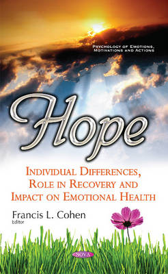 Hope: Individual Differences, Role in Recovery & Impact on Emotional Health (Hardback)