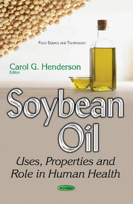 Soybean Oil: Uses, Properties & Role in Human Health (Paperback)