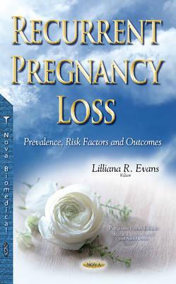 Recurrent Pregnancy Loss: Prevalence, Risk Factors & Outcomes (Paperback)