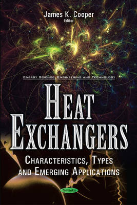 Heat Exchangers: Characteristics, Types & Emerging Applications (Paperback)