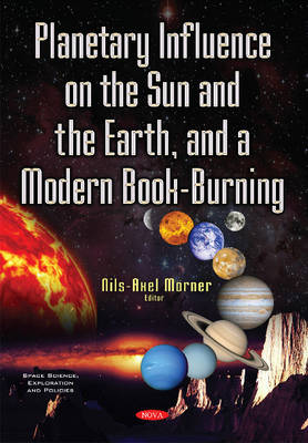 Planetary Influence on the Sun & the Earth & a Modern Book-Burning (Paperback)