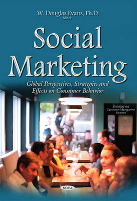 Social Marketing: Global Perspectives, Strategies & Effects on Consumer Behavior (Paperback)