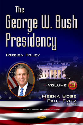 George W Bush Presidency: Volume III -- Foreign Policy (Hardback)