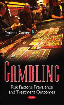 Gambling: Risk Factors, Prevalence & Treatment Outcomes (Paperback)