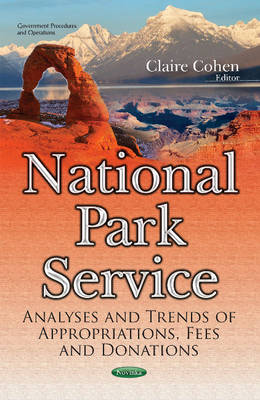 National Park Service: Analyses & Trends of Appropriations, Fees & Donations (Paperback)