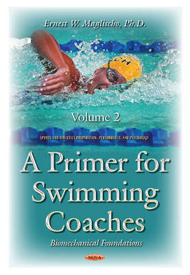 Primer for Swimming Coaches: Volume 2: Biomechanical Foundations Series (Paperback)