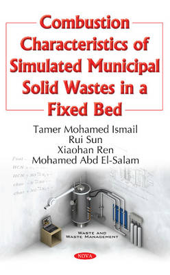 Combustion Characteristics of Simulated Municipal Solid Wastes in a Fixed Bed (Hardback)