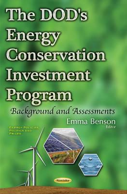 DOD's Energy Conservation Investment Program: Background & Assessments (Paperback)