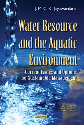 Water Resource & the Aquatic Environment: Current Issues & Options for Sustainable Management (Paperback)