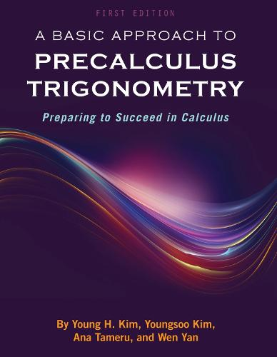 A Basic Approach to Precalculus Trigonometry: Preparing to Succeed in Calculus (Paperback)