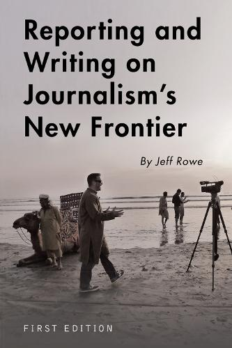 Reporting and Writing on Journalism's New Frontier (Paperback)