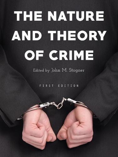 The Nature and Theory of Crime (Paperback)