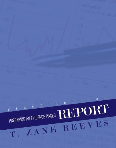 Preparing an Evidence-Based Report (Paperback)