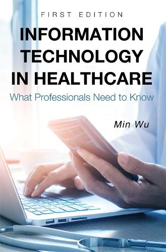 Information Technology in Healthcare: What Professionals Need to Know (Paperback)