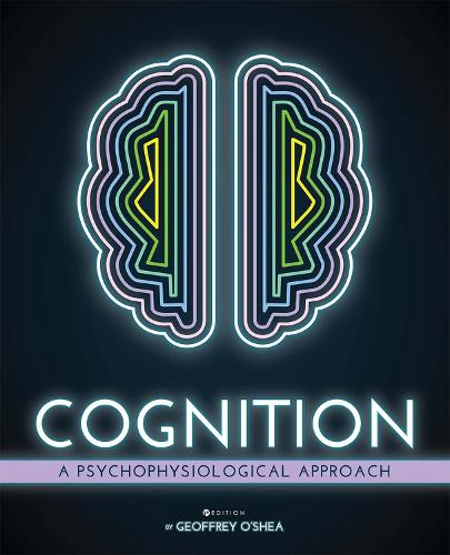 Cognition: A Psychophysiological Approach (Paperback)