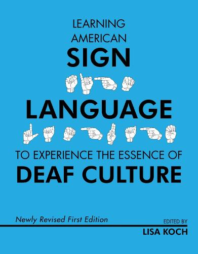 Learning American Sign Language to Experience the Essence of Deaf Culture (Paperback)