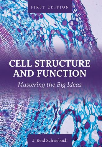 Cell Structure and Function: Mastering the Big Ideas (Paperback)