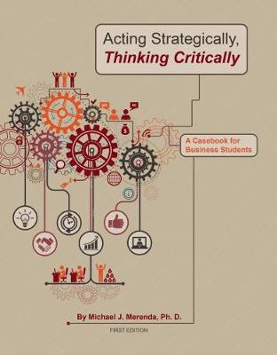 Acting Strategically, Thinking Critically: A Casebook for Business Students (Paperback)