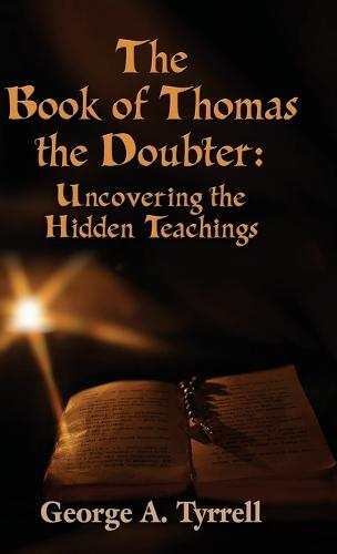 The Book of Thomas the Doubter: Uncovering the Hidden Teachings (Hardback)