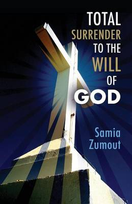 Total Surrender to the Will of God (Paperback)