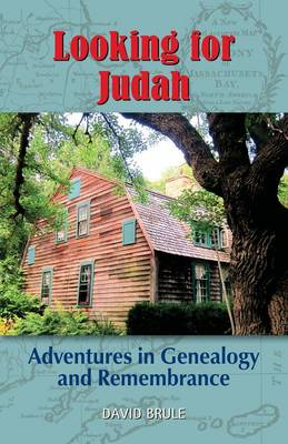 Looking for Judah: Adventures in Genealogy and Remembrance (Paperback)