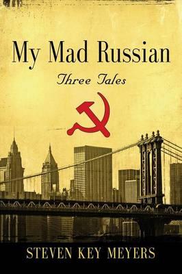My Mad Russian: Three Tales (Paperback)