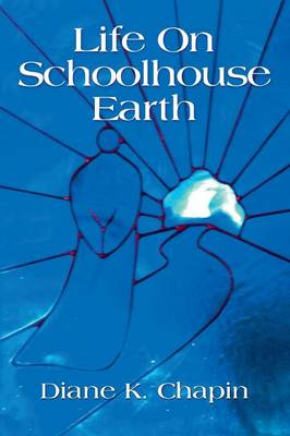 Life on Schoolhouse Earth (Paperback)