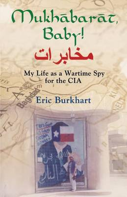 Mukhabarat, Baby! My Life as a Wartime Spy for the CIA (Paperback)