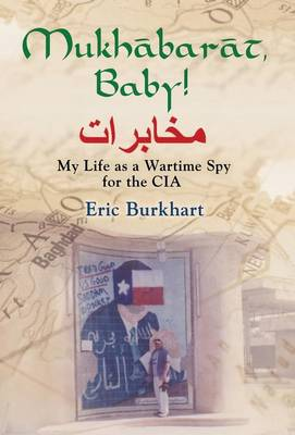 Mukhabarat, Baby! My Life as a Wartime Spy for the CIA (Hardback)