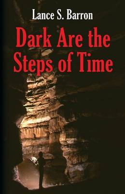 Dark Are the Steps of Time (Paperback)