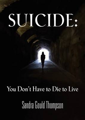 Suicide: You Don't Have to Die to Live (Paperback)