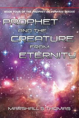 Prophet and the Creature from Eternity (Paperback)