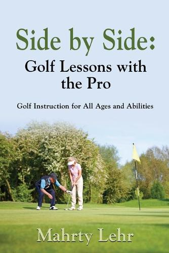 Side by Side: Golf Lessons with the Pro (Paperback)