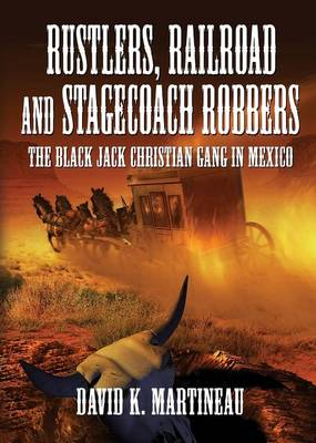 Rustlers, Railroad and Stage Coach Robbers (Paperback)