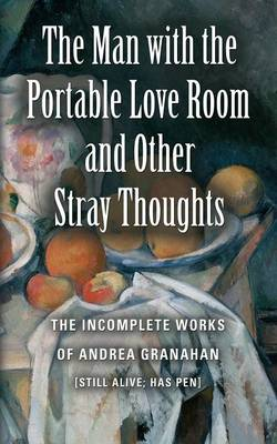 The Man with the Portable Love Room and Other Stray Thoughts (Paperback)