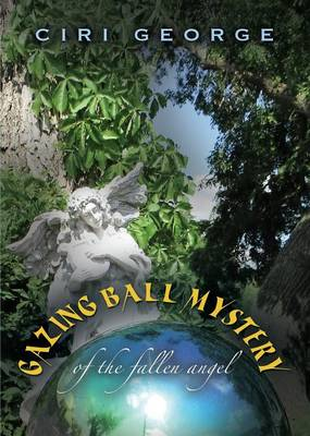 Gazing Ball Mystery of the Fallen Angel (Paperback)