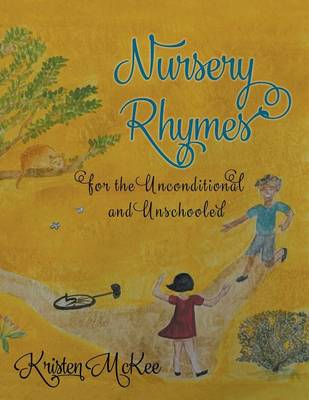 Nursery Rhymes for the Unconditional and Unschooled (Paperback)