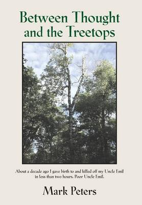 Between Thought and the Treetops (Hardback)