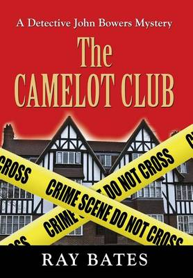The Camelot Club - With Detective John Bowers (Hardback)
