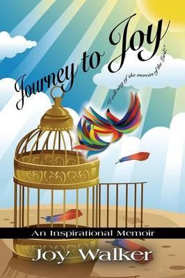 Journey to Joy: An Inspirational Memoir (Paperback)