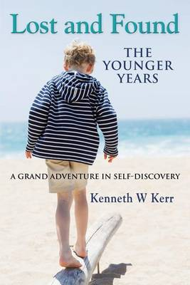Lost and Found: The Younger Years - A Grand Adventure in Self-Discovery (Paperback)