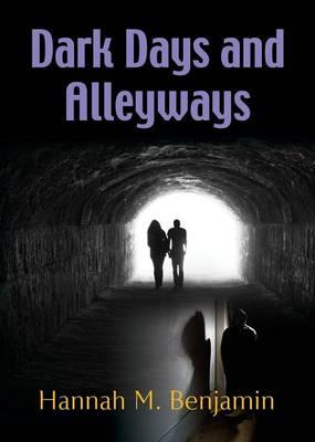 Dark Days and Alley Ways (Paperback)